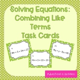 Solving Equations: Combining Like Terms Task Cards