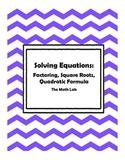 Solving Equations: Factoring, Square Roots, and Quadratic Formula