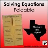 Solving Equations Foldable (6.10A, 7.11A, 8.8C, A5A)