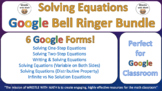 Solving Equations – Google Bell Ringer Bundle with Student Feedback Option