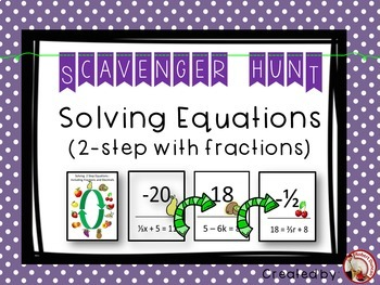 Solving 2-Step Equations - with Fractions - Scavenger Hunt