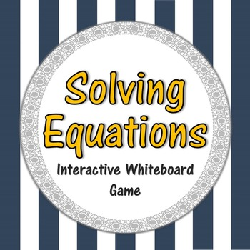 Solving Equations Interactive Whiteboard Game
