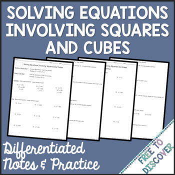Solving Equations Involving Squares & Cubes Notes and Practice (Differentiated)