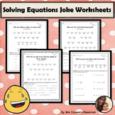 Solving Equations Joke Worksheets