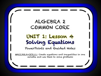 Solving Equations Lesson for Algebra 2 Common Core