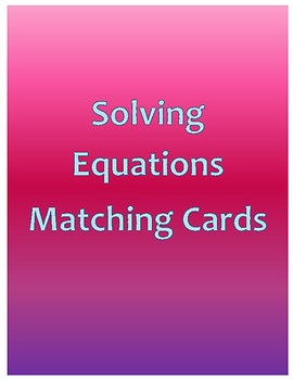 Solving Equations Matching Cards