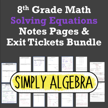 Solving Equations Notes Pages and Exit Tickets Bundle