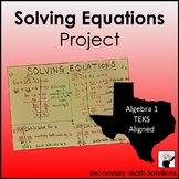 Solving Equations Project (6.10A, 6.10B, 7.11A, 8.8C, A5A, A12E)