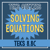 Solving Equations Quiz (TEKS 8.8C)