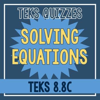 Solving Equations Quiz (TEKS 8.8C)