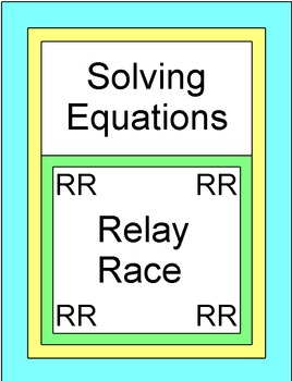 Solving Equations - RELAY RACE Game (Groups of 2 or 4) 8 rounds of 4 problems