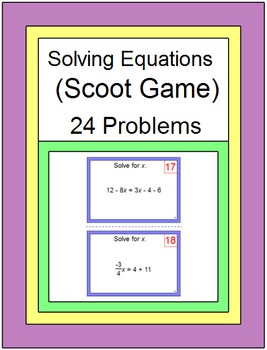 EQUATIONS: SOLVING EQUATIONS - SCOOT GAME OR WALK AROUND - 24 PROBLEMS