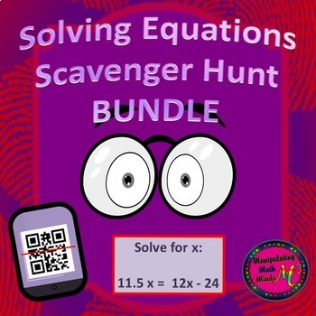 Solving Equations Scavenger Hunt BUNDLE (QR and Non QR) Great Unit or STAAR Rev
