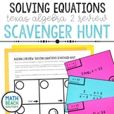 Solving Equations Scavenger Hunt - Texas Algebra 2 Review
