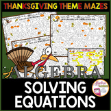 Solving Equations Thanksgiving Algebra Mazes 3 Differentia