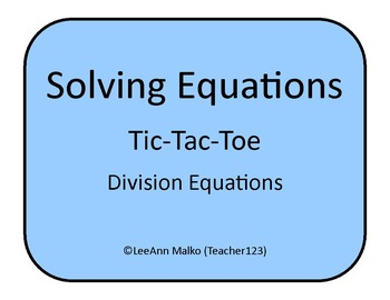 Solving Equations Tic-Tac-Toe - Division Equations