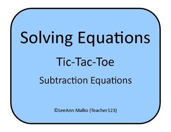 Solving Equations Tic-Tac-Toe - Subtraction Equations