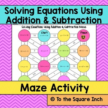 Solving Equations Using Addition and Subtraction Maze