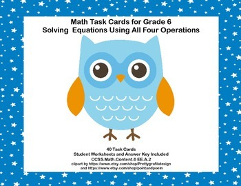 Solving  Equations Using All 4 Operations- Grade 6-40 Math Task Cards