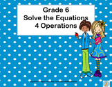 Solving Equations Using All Four Operations- Grade 6 Algeb
