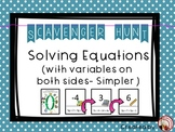 Solving Equations - Simpler - Variables on both sides - Sc