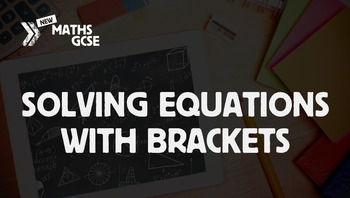 Solving Equations With Brackets - Complete Lesson