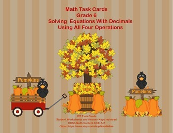 Solving  Equations With Decimals- All Four Operations- Grade 6-120 Task Cards