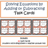 Solving Equations by Adding or Subtracting Task Cards