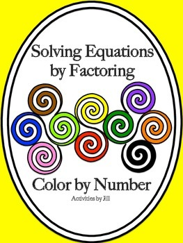 Solving Equations by Factoring Color by Number
