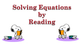 Solving Equations by Reading