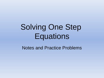 Solving Equations - one step equations, notes and practice