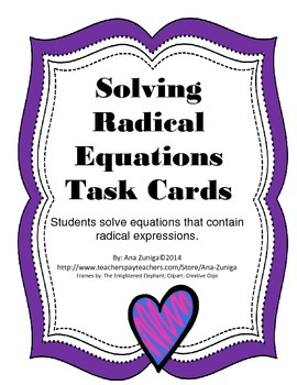 Solving Equations that Contain Radical Expressions Task Cards