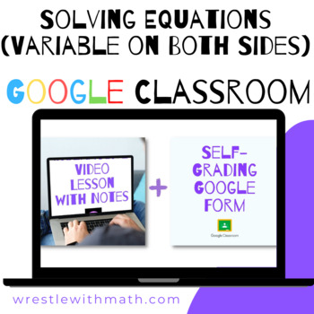 Solving Equations with Variable on Both Sides (Google Form & Video Lesson!)