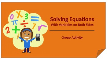 Solving Equations with Variables on Both Sides Group Activity
