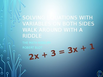 Solving Equations with Variables on Both Sides Walk Around or Gallery Walk