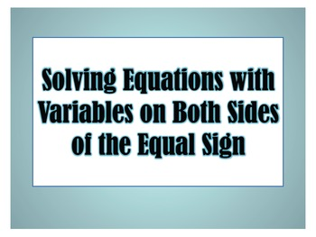 Solving Equations with a Variable on Both Sides of the Equal Sign PowerPoint