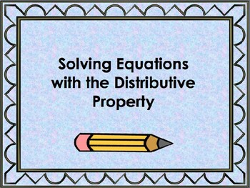 Solving Equations with the Distributive Property - Powerpoint