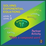 """Solving Exponential Equations Levels 1&2 Partner Activity """"Make compound words"""""""