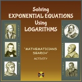 """Solving Exponential Equations Using Logarithms -""""Mathematicians Search"""" Activity"""