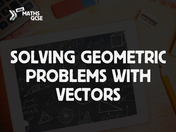 Solving Geometric Problems With Vectors - Complete Lesson