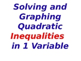 Solving & Graphing Quadratic Inequalities in 1 Variable Summary