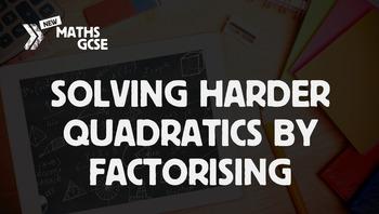 Solving Harder Quadratics by factorising.