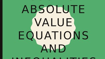 Solving Inequalities - Absolute Value Equations and Inequalities