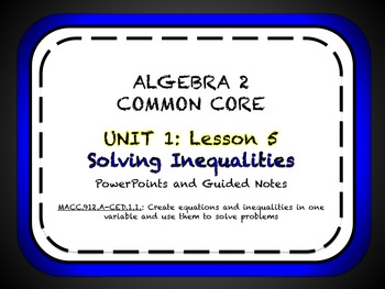Solving Inequalities Lesson for Algebra 2 Common Core
