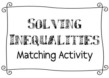 Solving Inequalities Matching Activity