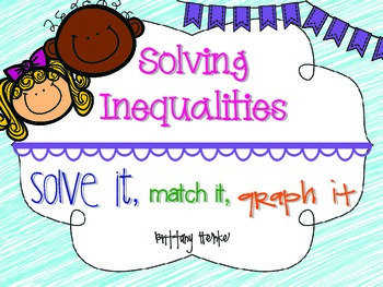 Solving Inequalities- Solve it, Match it, Graph it