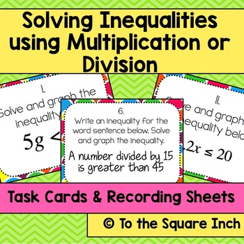 Solving Inequalities Using Multiplication or Division Task Cards
