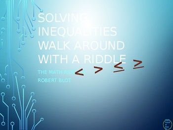 Solving Inequalities Walk Around or Gallery Walk with a Riddle
