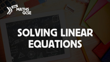 Solving Linear Equations - Complete Lesson