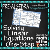 Solving Linear Equations - One-Step Equations - GOOGLE Slides